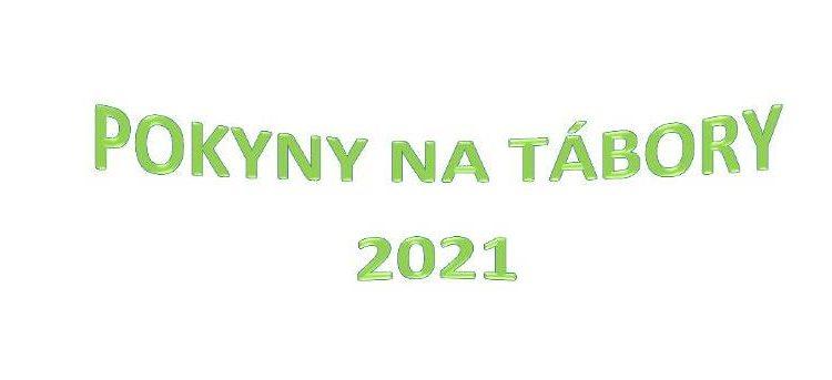 Pokyny na tábory 2021
